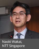 Naoki Wakai, president and CEO, NTT Singapore